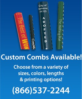 Here at BUY101 we can create custom printed and custom cut plastic binding combs with your logo or text! Call (866)537-2244 for a price quote.