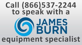 Call (866)537-2244 to speak with a James Burn equipment specialist