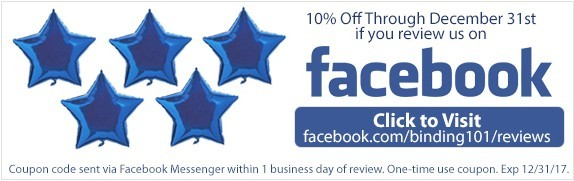 Rate us on Facebook for 10% Off + Like Us for Exclusive Binding101 Coupons